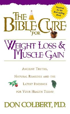 Image for BIBLE CURE FOR WEIGHT LOSS AND MUSCLE GAIN