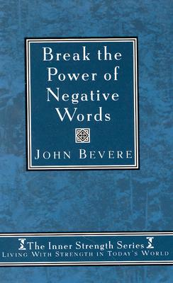 Image for Break the Power of Negative Words (Inner Strength Series)