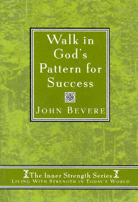 Image for Walk in God's Pattern for Success (Inner Strenght Series, 4)