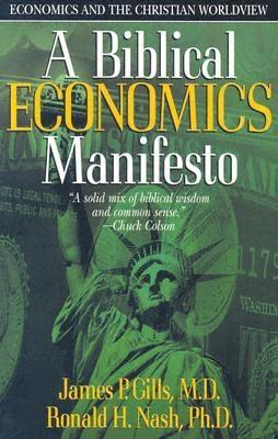 A Biblical Economics Manifesto: Economics and the Christian World View