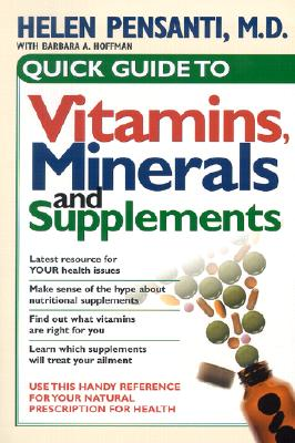 Image for Quick Guide To Vitamins, Minerals, and Supplements: Use this handy reference for your natural prescription for health