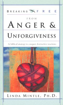 Image for Breaking Free from Anger and Unforgiveness (Breaking Free Series)