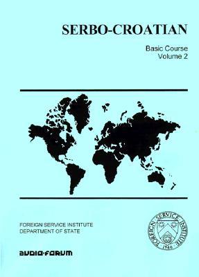 Serbo-Croatian Basic Course Volume 2, Hodge, Carleton T.; Jankovic, Janko