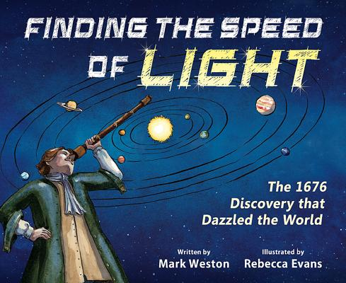 Image for Finding the Speed of Light: The 1676 Discovery that Dazzled the World