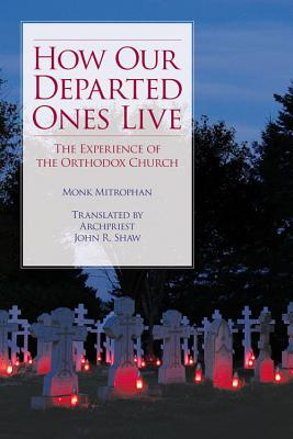 Image for How Our Departed Ones Live: The Experience of the Orthodox Church