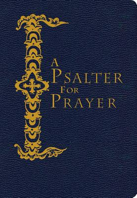 Image for A Psalter for Prayer: An Adaptation of the Classic Miles Coverdale Translation, Augmented by Prayers and Instructional Material Drawn from Church Slavonic and Other Orthodox Christian Sources (Pocket Ed.)