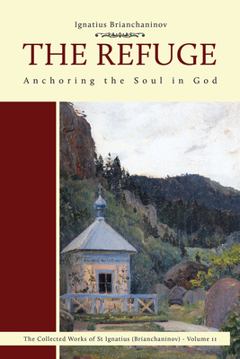 Image for The Refuge: Anchoring the Soul in God (2) (Complete Works of Saint Ignatius Brianch)