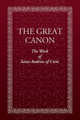 Image for The Great Canon: The Work of St. Andrew of Crete (and Life of St. Mary of Egypt)
