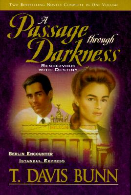 Image for A Passage Through Darkness: Berlin Encounter/Istanbul Express (Rendezvous with Destiny 4-5)