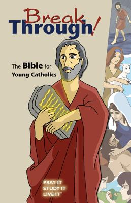 Image for Breakthrough!: The Bible for Young Catholics (Break Through! Bible)