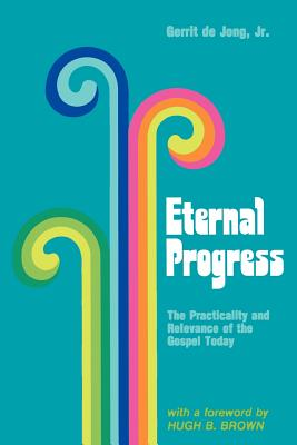 Image for Eternal progress: The practicality and relevance of the Gospel today