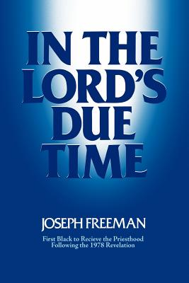 In the Lord's due time, JOSEPH FREEMAN
