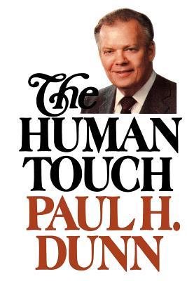 The human touch, PAUL H DUNN