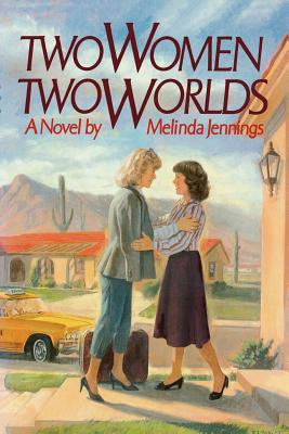 Two women, two worlds: A novel