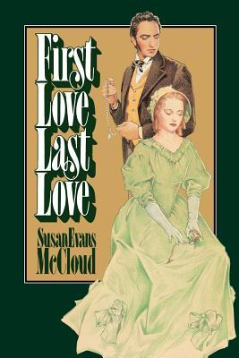 First love, last love, SUSAN EVANS MCCLOUD