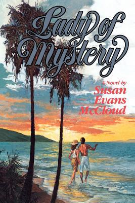 Lady of mystery: A novel, SUSAN MCCLOUD EVANS