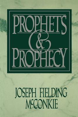 Prophets & prophecy, JOSEPH F MCCONKIE