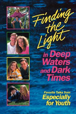 Image for Finding the light in deep waters and dark times: Favorite talks from Especially for youth