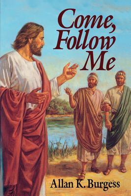 Come Follow Me, Allan K. Burgess