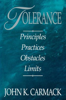 Image for Tolerance: Principles, Practices, Obstacles, Limits