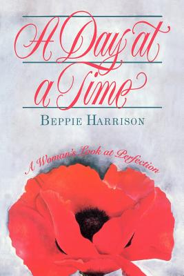A Day at a Time: A Woman's Look at Perfection, BEPPIE HARRISON