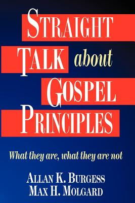 Image for Straight Talk About Gospel Principles: What They Are, What They Are Not