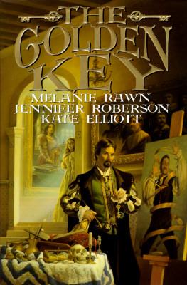The Golden Key, Melanie Rawn; Jennifer Roberson; Kate Elliott