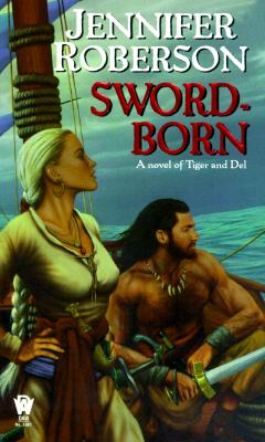 Image for Sword-Born: A Novel of Tiger and Del (The Sword-Dancer Saga)