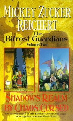 Bifrost Guardians : Shadows Realm : By Chaos Cursed, MICKEY ZUCKER REICHERT