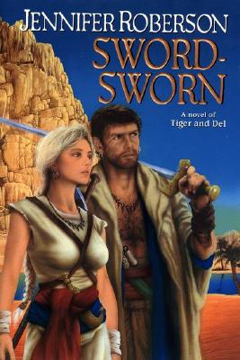 Image for Sword-Sworn : A Novel of Tiger and Del