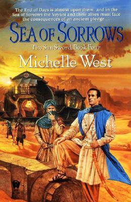 Sea Of Sorrows  [The Sun Sword #4], Michelle West