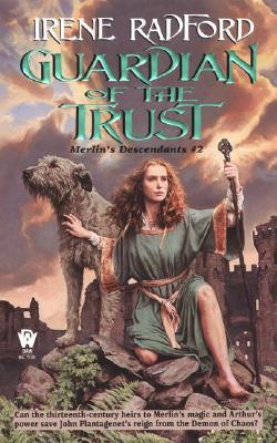 Guardian of the Trust (Merlin's Descendants #2) (Merlin's Descendants), IRENE RADFORD