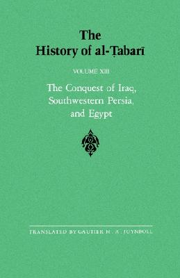 Image for The History of al-Tabari Vol. 13: The Conquest of Iraq, Southwestern Persia, and Egypt: The Middle Years of 'Umar's Caliphate A.D. 636-642/A.H. 15-21 (SUNY series in Near Eastern Studies)