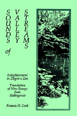 Image for Sounds of Valley Streams: Enlightenment in Dogen's Zen Translation of Nine Essay