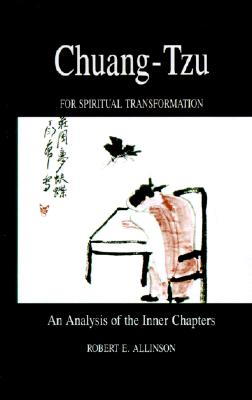 Chuang-Tzu for Spiritual Transformation: An Analysis of the Inner Chapters (SUNY Series in Philosophy) (SUNY Series in Philosophy (Paperback)), Allinson, Robert E.