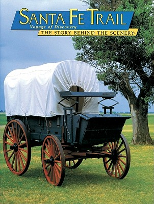 Santa Fe Trail: Voyage of Discovery:The Story Behind the Scenery (English Edition), Dan Murphy