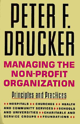 Managing the Non-Profit Organization: Principles and Practices, Drucker, Peter F.
