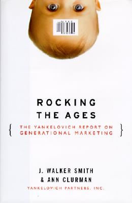 Image for Rocking the Ages: The Yankelovich Report of Generational Marketing