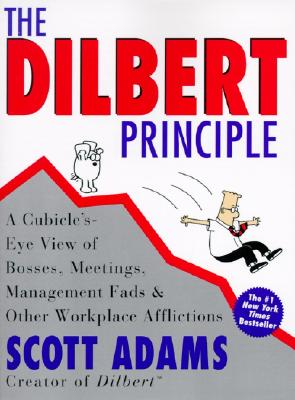 Image for Dilbert Principle: A Cubicle's-Eye View of Bosses, Meetings, Management Fads & Other Workplace Afflictions