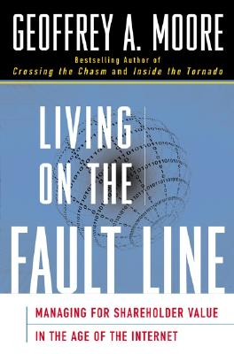 Image for Living on the Fault Line: Managing for Shareholder Value in the Age of the Internet