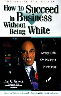 Image for How to Succeed in Business Without Being White: Straight Talk on Making It in America