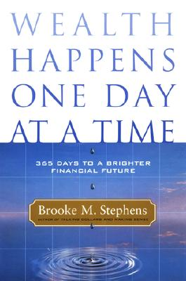 Image for Wealth Happens One Day at a Time: 365 Days to a Brighter Financial Future