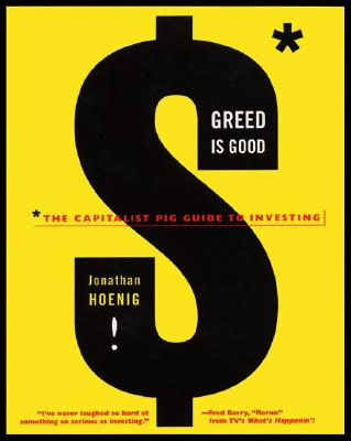 Image for Greed Is Good: The Capitalist Pig Guide to Investing