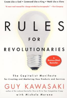 Image for Rules For Revolutionaries: The Capitalist Manifesto for Creating and Marketing New Products and Services