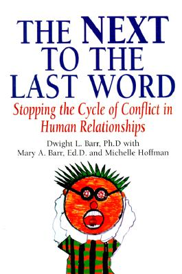 Image for The Next to the Last Word: Stopping the Cycle of Competition in Human Relationships