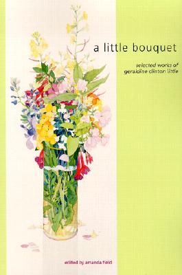 Image for Little Bouquet : Selected Works of Geraldine Clinton Little