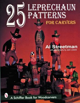 25 Leprechaun Patterns for Carvers, Streetman, Al