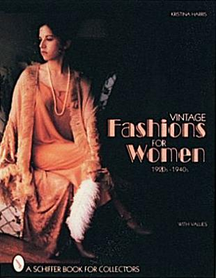 Image for Vintage Fashions for Women 1920S-1940s: With Values