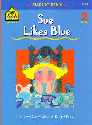 Image for Sue Likes Blue (Start to Read! Trade Edition Series)