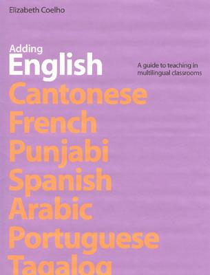 Image for Adding English: A Guide to Teaching in Multilingual Classrooms